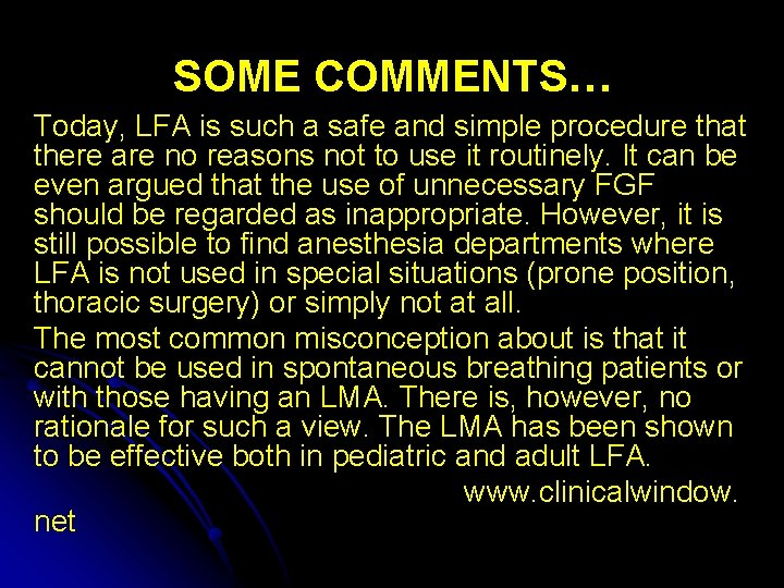SOME COMMENTS… Today, LFA is such a safe and simple procedure that there are