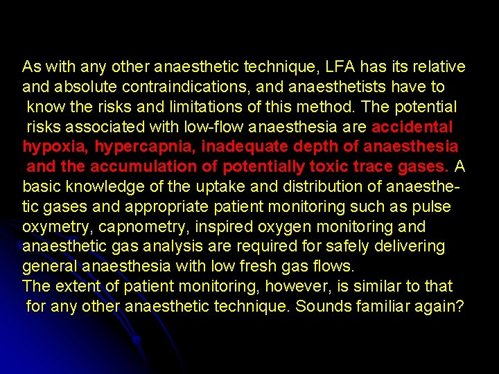 As with any other anaesthetic technique, LFA has its relative and absolute contraindications, and