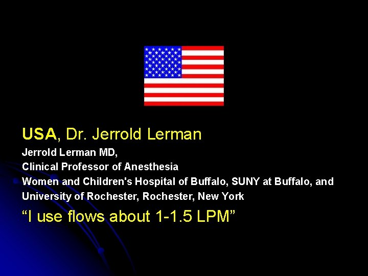 USA, Dr. Jerrold Lerman MD, Clinical Professor of Anesthesia Women and Children's Hospital of