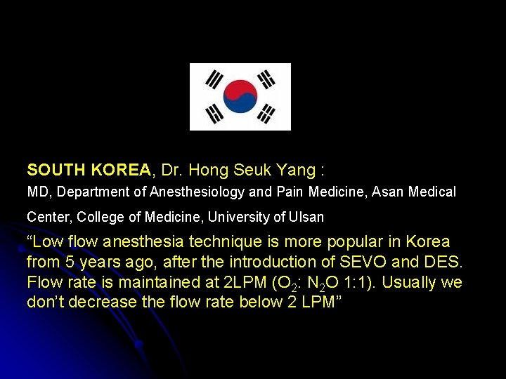SOUTH KOREA, Dr. Hong Seuk Yang : MD, Department of Anesthesiology and Pain Medicine,