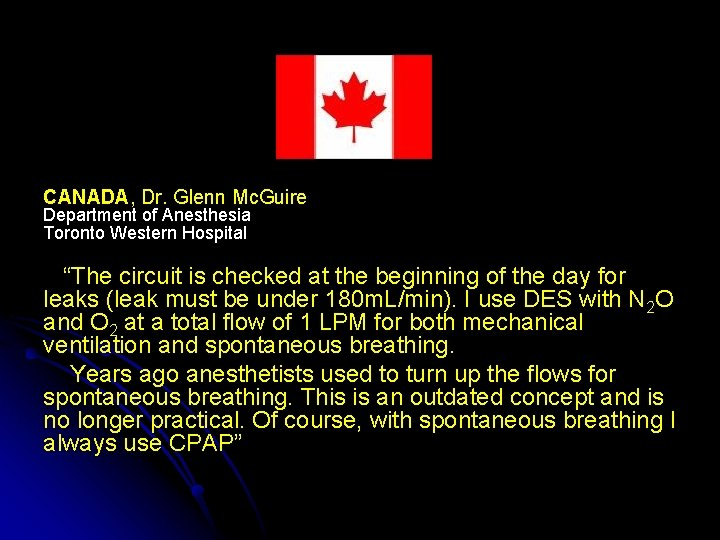 """CANADA, Dr. Glenn Mc. Guire Department of Anesthesia Toronto Western Hospital """"The circuit is"""