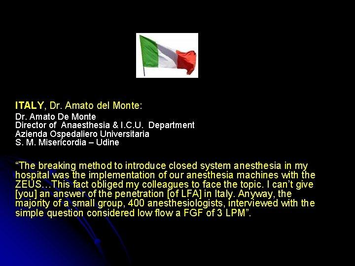 ITALY, Dr. Amato del Monte: Dr. Amato De Monte Director of Anaesthesia & I.
