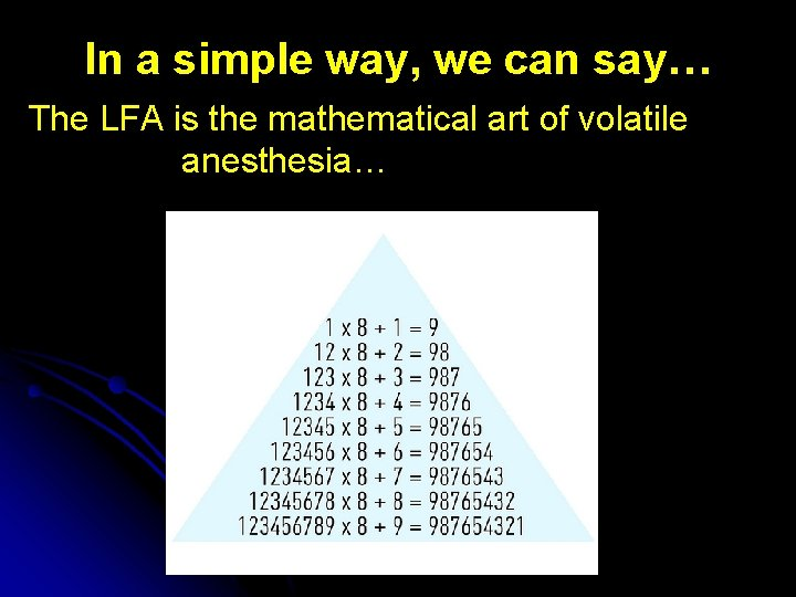In a simple way, we can say… The LFA is the mathematical art of
