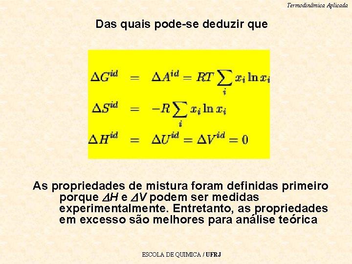 Termodinâmica Aplicada Das quais pode-se deduzir que As propriedades de mistura foram definidas primeiro