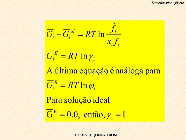 Termodinâmica Aplicada ESCOLA DE QUIMICA / UFRJ
