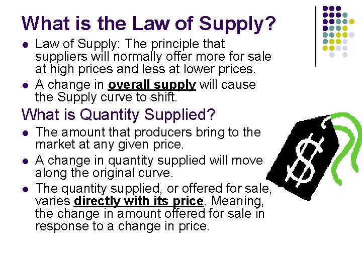 What is the Law of Supply? l l Law of Supply: The principle that