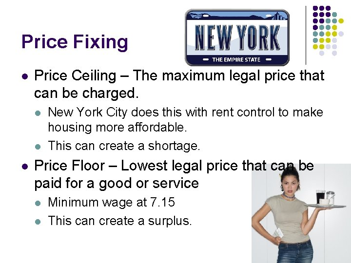 Price Fixing l Price Ceiling – The maximum legal price that can be charged.