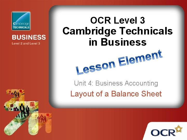 OCR Level 3 Cambridge Technicals in Business Unit 4: Business Accounting Layout of a