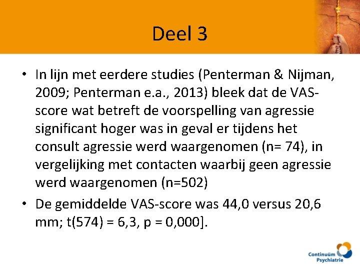 Deel 3 • In lijn met eerdere studies (Penterman & Nijman, 2009; Penterman e.