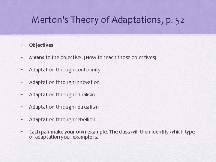 Merton's Theory of Adaptations, p. 52 • Objectives • Means to the objective. (How