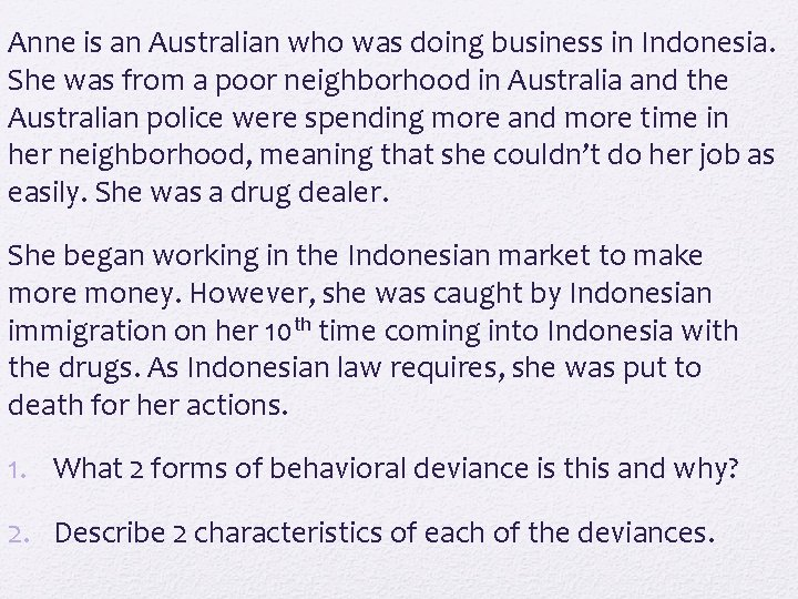 Anne is an Australian who was doing business in Indonesia. She was from a