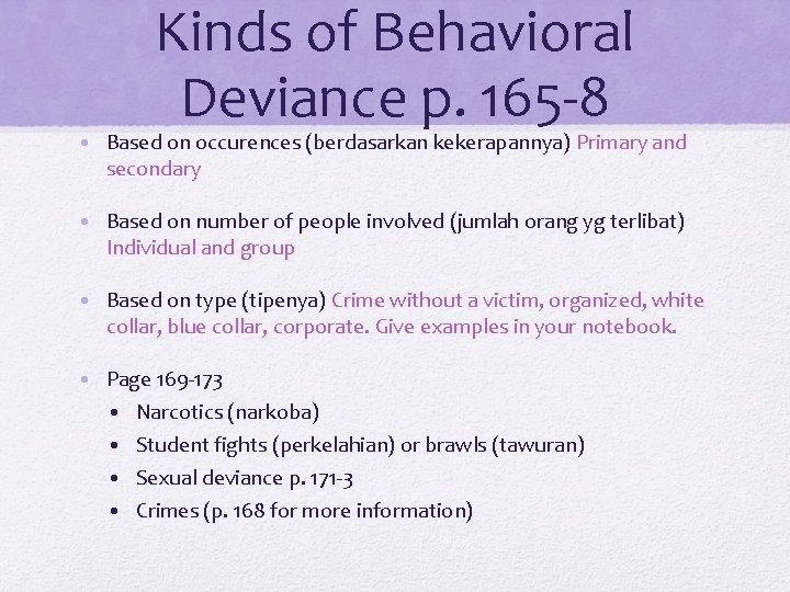 Kinds of Behavioral Deviance p. 165 -8 • Based on occurences (berdasarkan kekerapannya) Primary