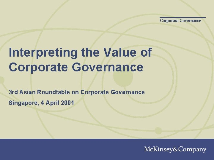Corporate Governance Interpreting the Value of Corporate Governance 3 rd Asian Roundtable on Corporate