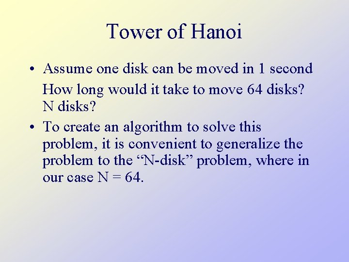 Tower of Hanoi • Assume one disk can be moved in 1 second How