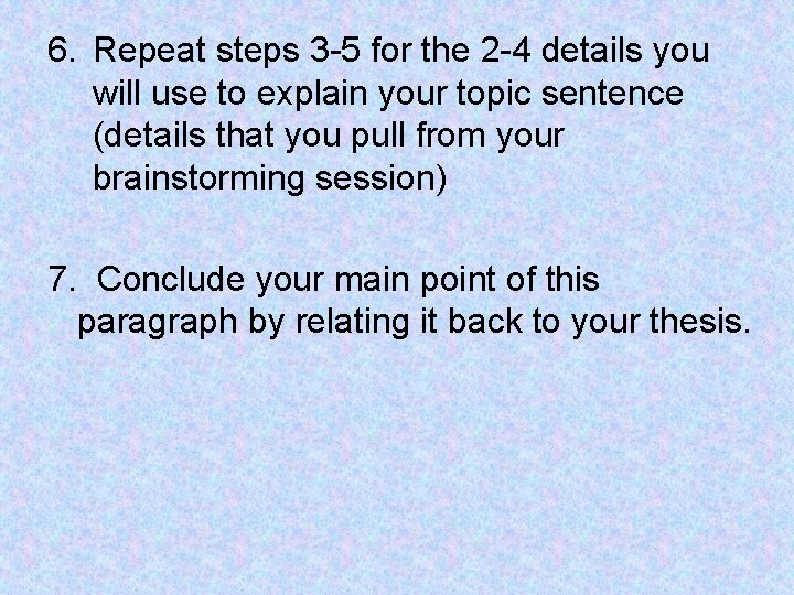 6. Repeat steps 3 -5 for the 2 -4 details you will use to