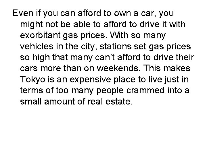 Even if you can afford to own a car, you might not be able