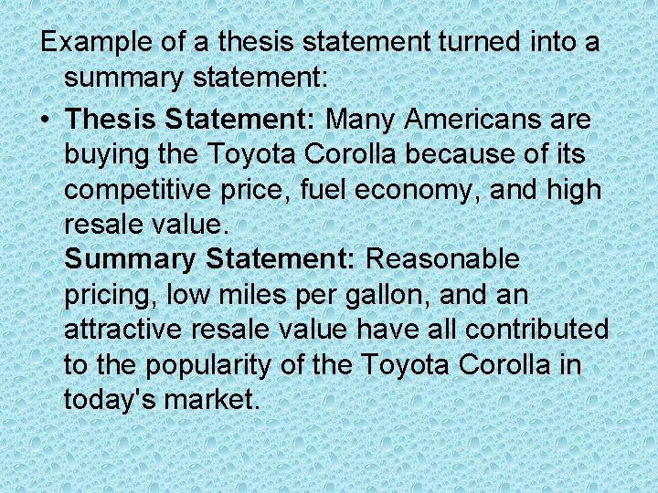Example of a thesis statement turned into a summary statement: • Thesis Statement: Many