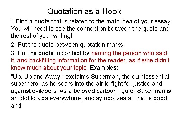 Quotation as a Hook 1. Find a quote that is related to the main