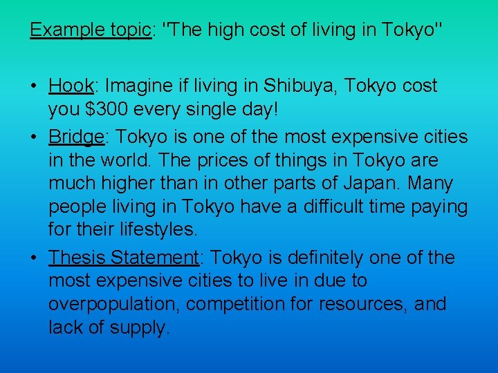 """Example topic: """"The high cost of living in Tokyo"""" • Hook: Imagine if living"""