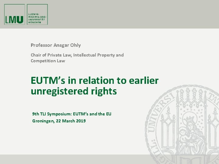 Professor Ansgar Ohly Chair of Private Law, Intellectual Property and Competition Law EUTM's in