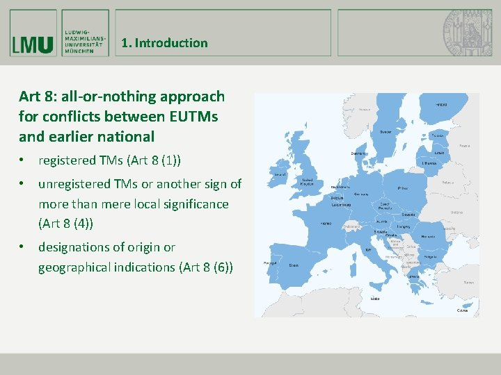 1. Introduction Art 8: all-or-nothing approach for conflicts between EUTMs and earlier national •