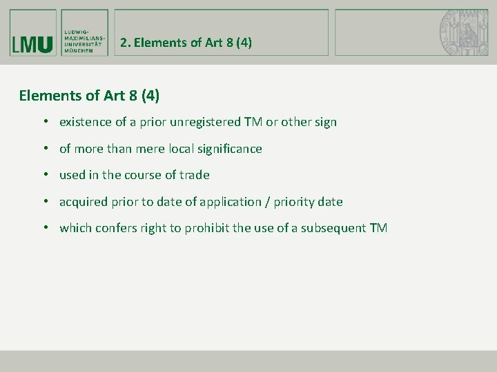 2. Elements of Art 8 (4) • existence of a prior unregistered TM or