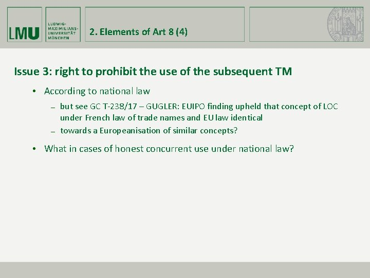2. Elements of Art 8 (4) Issue 3: right to prohibit the use of