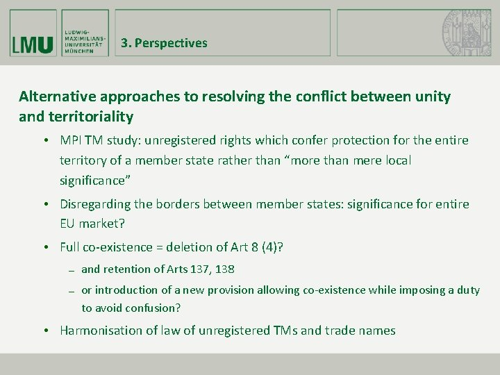 3. Perspectives Alternative approaches to resolving the conflict between unity and territoriality • MPI