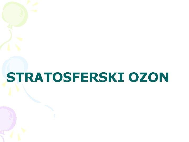 STRATOSFERSKI OZON