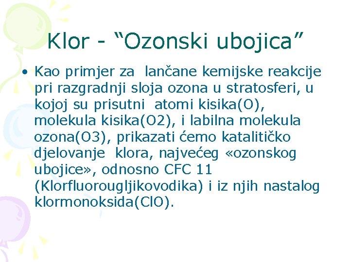 """Klor - """"Ozonski ubojica"""" • Kao primjer za lančane kemijske reakcije pri razgradnji sloja"""