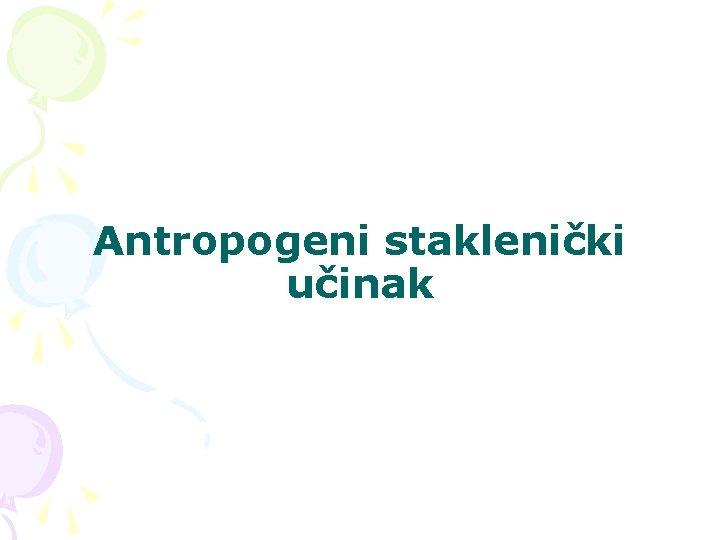 Antropogeni staklenički učinak