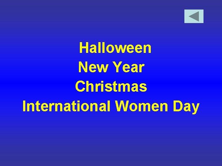 Halloween New Year Christmas International Women Day