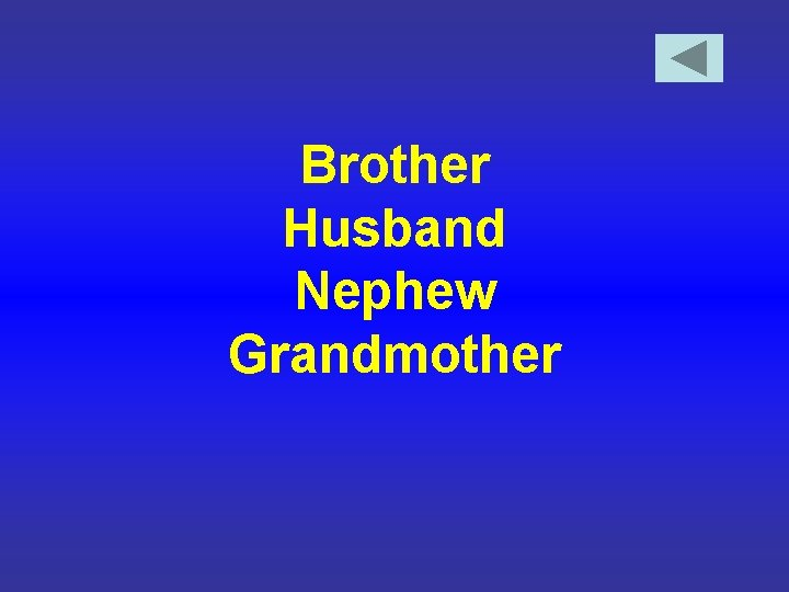 Brother Husband Nephew Grandmother