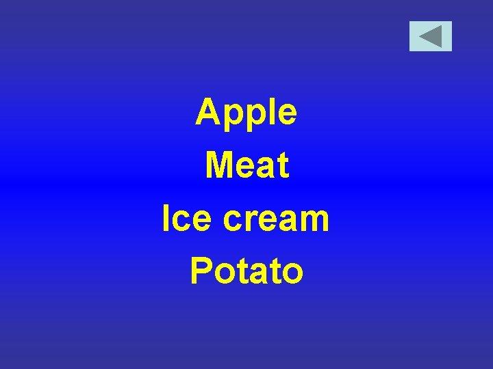 Apple Meat Ice cream Potato