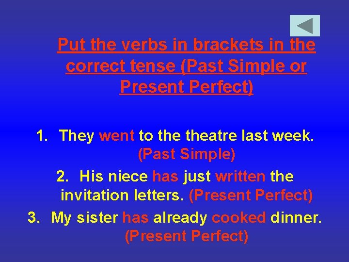 Put the verbs in brackets in the correct tense (Past Simple or Present Perfect)