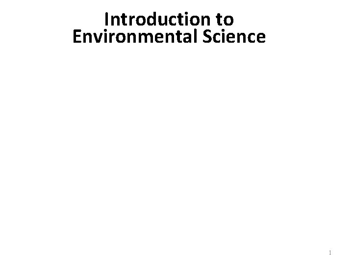 Introduction to Environmental Science 1