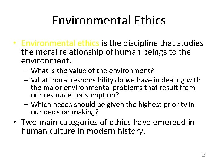 Environmental Ethics • Environmental ethics is the discipline that studies the moral relationship of