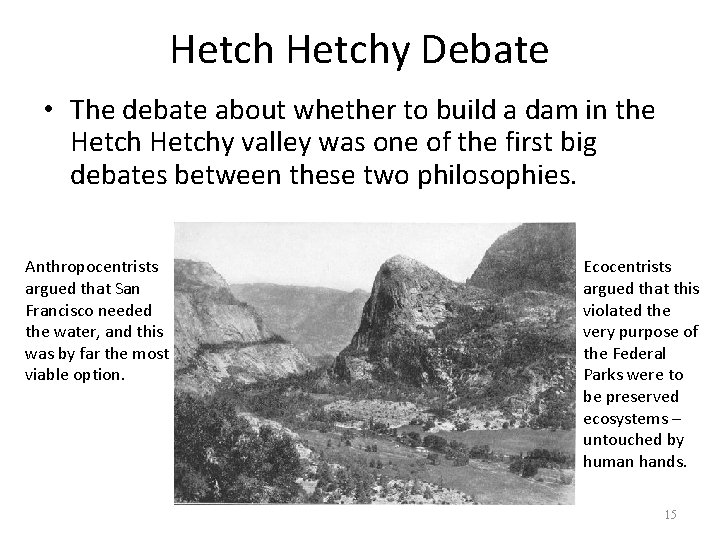 Hetchy Debate • The debate about whether to build a dam in the Hetchy
