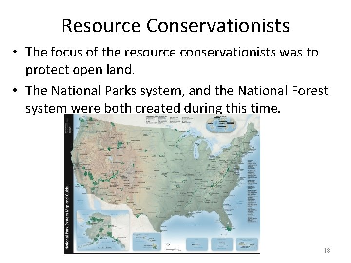Resource Conservationists • The focus of the resource conservationists was to protect open land.
