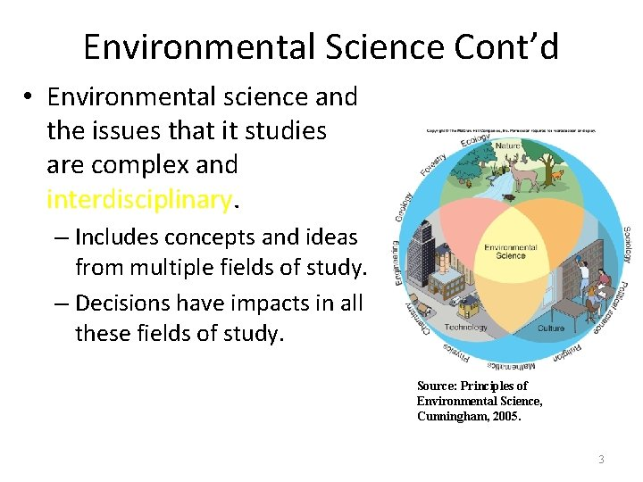 Environmental Science Cont'd • Environmental science and the issues that it studies are complex