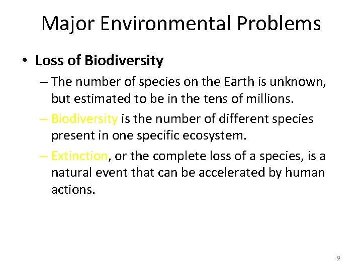 Major Environmental Problems • Loss of Biodiversity – The number of species on the