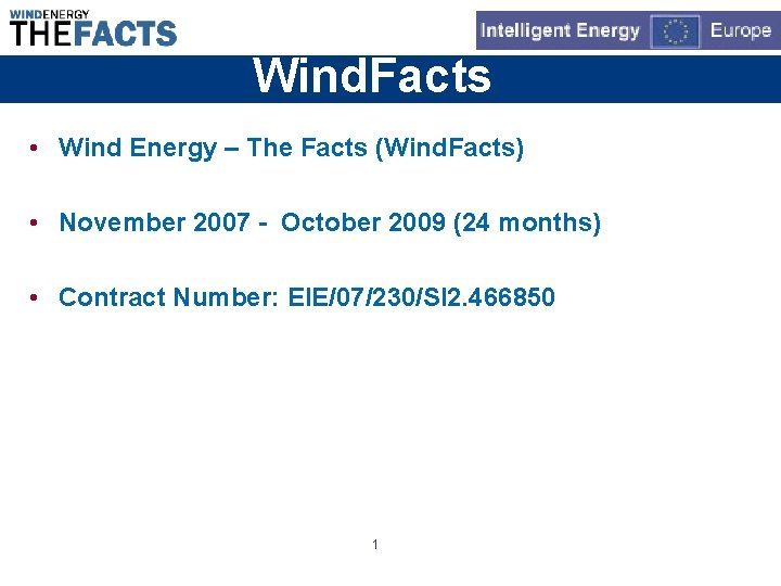 Wind. Facts • Wind Energy – The Facts (Wind. Facts) • November 2007 -