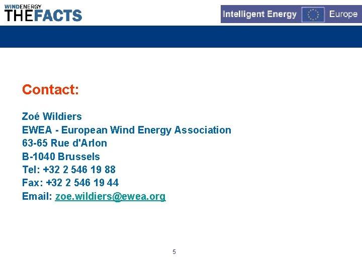 Contact: Zoé Wildiers EWEA - European Wind Energy Association 63 -65 Rue d'Arlon B-1040