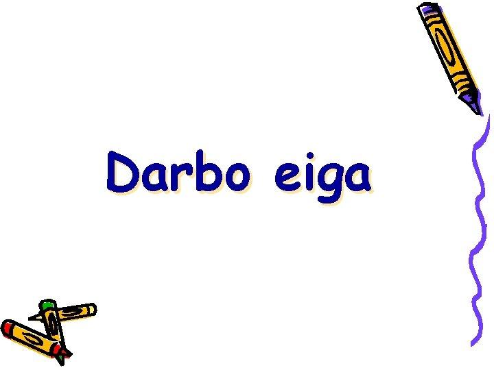 Darbo eiga