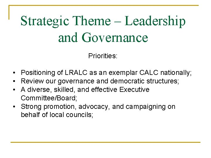 Strategic Theme – Leadership and Governance Priorities: • Positioning of LRALC as an exemplar