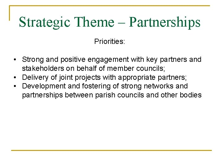 Strategic Theme – Partnerships Priorities: • Strong and positive engagement with key partners and