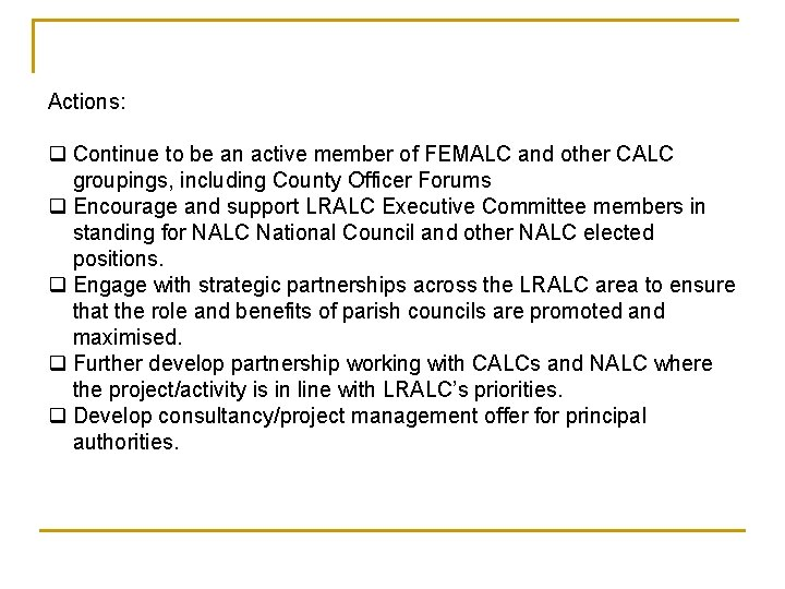 Actions: q Continue to be an active member of FEMALC and other CALC groupings,