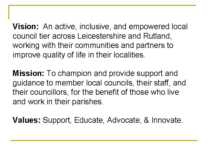 Vision: An active, inclusive, and empowered local council tier across Leicestershire and Rutland, working