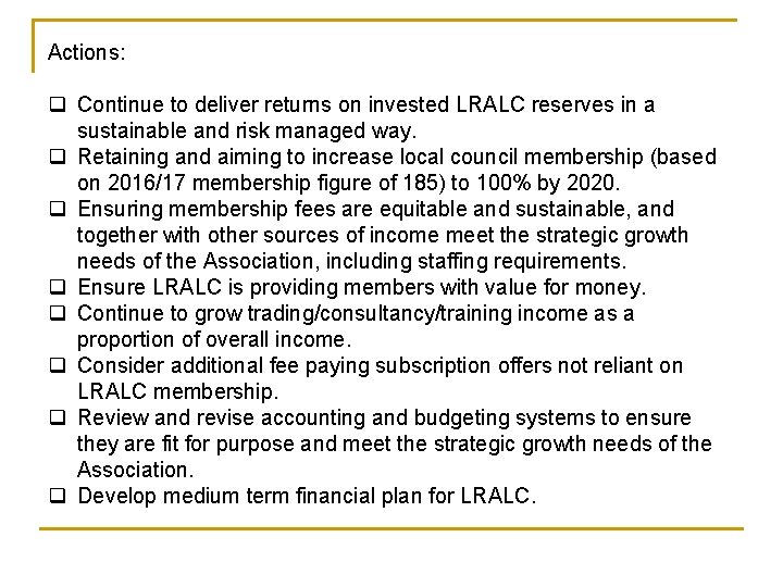 Actions: q Continue to deliver returns on invested LRALC reserves in a sustainable and