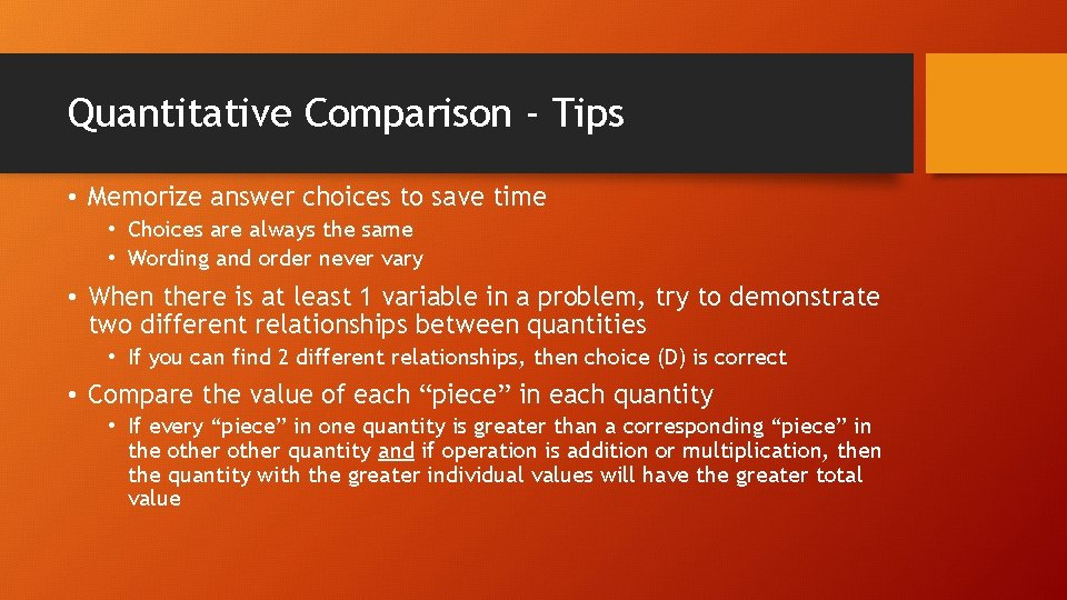 Quantitative Comparison - Tips • Memorize answer choices to save time • Choices are